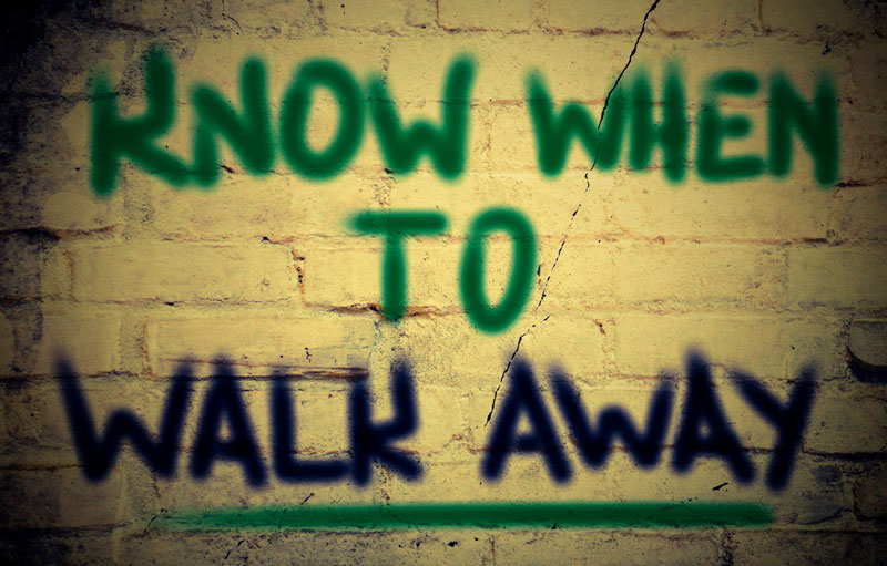 Know when to walk away feature image